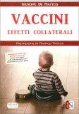 VACCINI - EFFETTI COLLATERALI di Giuseppe De Matteis