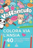 Vaffanculo - Colora Via l'Ansia - Libro