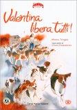 Valentina Libera Tutti - Libro