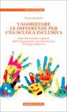 Valorizzare le Differenze per una Scuola Inclusiva — Libro