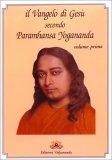 Il Vangelo di Gesù secondo Paramhansa Yogananda - volume 1° — Libro