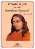 Il Vangelo di Gesù Secondo Paramhansa Yogananda - volume 2°