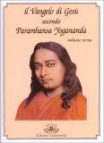 Il Vangelo di Gesù Secondo Paramhansa Yogananda - volume 3° — Libro