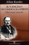 Il Vangelo secondo gli Spiriti - Vol. 1