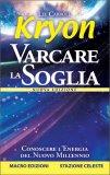 VARCARE LA SOGLIA Versione nuova di Lee Carroll, Kryon
