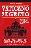 VATICANO SEGRETO Scandali, segreti, misteri e peccati di Caroline Pigozzi