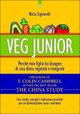 Veg Junior - Perché mio figlio ha bisogno di una dieta vegetale e integrale — Libro