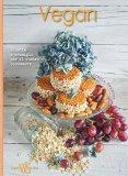Vegan - Ricette e Consigli per il Vostro Benessere - Libro