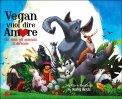 Vegan Vuol Dire Amore - Libro