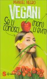 Vegani: se li Conosci (non) li Eviti - Libro
