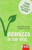 Veganizza la Tua Vita! - Libro