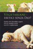 Vegetariani - Eretici senza Dio? - Libro
