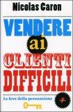 Vendere ai Clienti Difficili