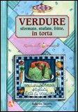Verdure Sformate, Stufate, Fritte in Torta — Libro