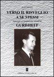 VERSO IL RISVEGLIO A SE STESSI Approccio all'insegnamento lasciato da Gurdjieff. di Jean Vaysse