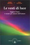 LE VESTI DI LUCE Leggere l'aura e curare per mezzo dell'amore di Daniel Meurois, Anne Givaudan