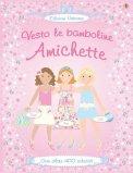 Vesto le Bamboline - Amichette - Libro con Adesivi