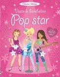 Vesto le Bamboline - Pop Star - Libro con Adesivi