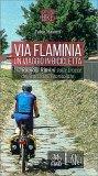 Via Flaminia - Un Viaggio in Bicicletta - Libro