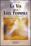 La Via della Luce Femminile