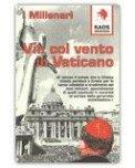 Via col Vento in Vaticano