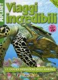 Viaggi Incredibili - Le Grandi Migrazioni degli Animali  - Libro