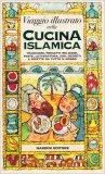 Viaggio Illustrato nella Cucina Islamica - Libro
