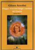 Viaggio Interiore Lungo i Sentieri del Cosmo - Vol. Primo  - Libro