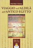 Viaggio nell'Aldilà dell'Antico Egitto - Libro