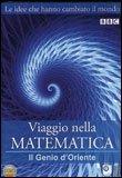 Viaggio nella Matematica - Il Genio d'Oriente