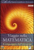 Viaggio nella Matematica - Il Linguaggio dell'Universo