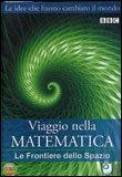 Viaggio nella Matematica - Le Frontiere dello Spazio