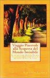 Viaggio Piacevole alla Scoperta del Mondo Invisibile  - Libro