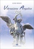 Vibrazione Angelica 101  - Libro