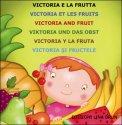 Victoria e la Frutta - Ediz. Multilingue