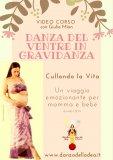 Video Download - Danza del Ventre in Gravidanza, Cullando la Vita