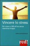 Vincere lo Stress  - Libro