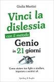 Vinci la Dislessia con il Metodo Genio in 21 Giorni - Libro