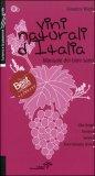 Vini Naturali d'italia - Vol. 4: l'Italia del Nord Est.