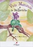 Viola Mammola e le Bullortiche - Libro