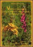 Virtù e Segreti delle Piante Medicinali e Produttive — Libro