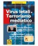 Virus Letali e Terrorismo Mediatico — Libro