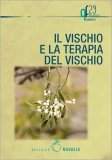 Vischio e la Terapia col Vischio - Libro