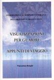 Visualizzazioni per Guarire - Appunti di Viaggio  - Libro