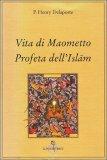 Vita di Maometto Profeta dell'Islam — Libro