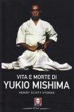 Vita e Morte di Yukio Mishima - Libro