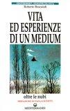 Vita ed esperienze di un Medium  - Libro