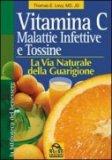 Vitamina C - Malattie Infettive e Tossine  - Libro