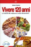 Vivere 120 Anni  - Libro