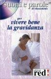 Vivere Bene La Gravidanza - CD Audio + Libretto